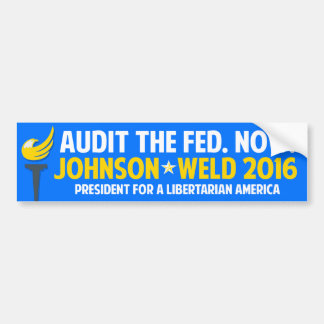 Gary Johnson 2016 Libertarian Weld Audit the Fed Bumper Sticker