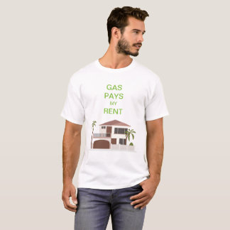 GAS PAYS MY RENT T-Shirt