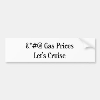 Gas Prices Let's Cruise Bumper Sticker