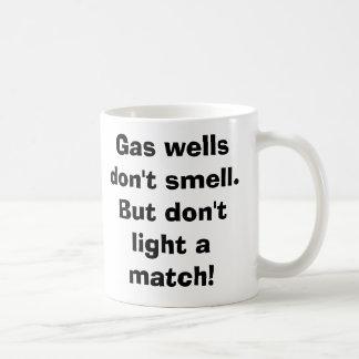 Gas wells don't smell.  But don'tlight a match! Coffee Mug