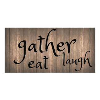 Gather Eat Laugh Photo Print