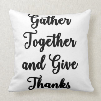 Gather Together and Give Thanks Pillow