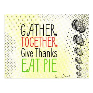 Gather together, eat pie, give thanks sign, postcard