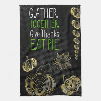 Gather together, eat pie, give thanks towel