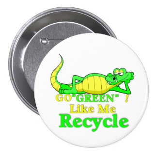 Gator Gab.:-) I love To Recycle. 3 Inch Round Button