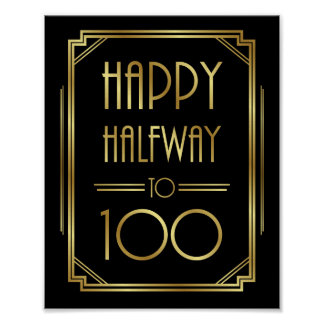 Gatsby Art Deco HAPPY HALFWAY TO 100 Sign Print