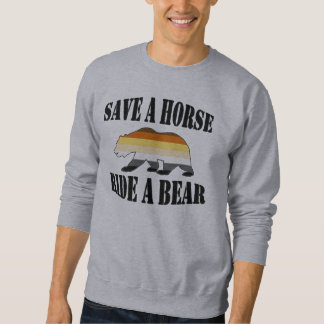 Gay Bear Pride Save A Horse Ride A Bear Sweatshirt