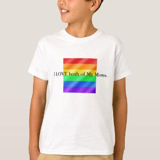 gay (Large), I LOVE both of My Moms. T-Shirt