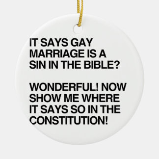 GAY MARRIAGE IS A SIN IN THE BIBLE ROUND CERAMIC ORNAMENT