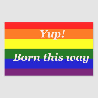 GAY PRIDE YUP BORN THIS WAY STICKER