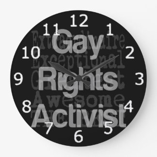 Gay Rights Activist Extraordinaire Large Clock