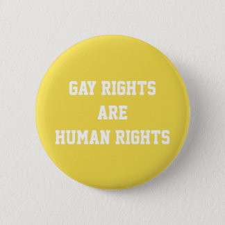 Gay Rights are Human Rights 2 Inch Round Button
