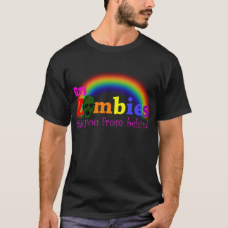 Gay Zombies get you from behind T-Shirt
