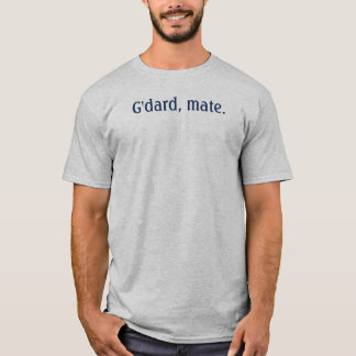 G'dard, mate T-Shirt