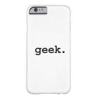 geek. coque iPhone 6 barely there