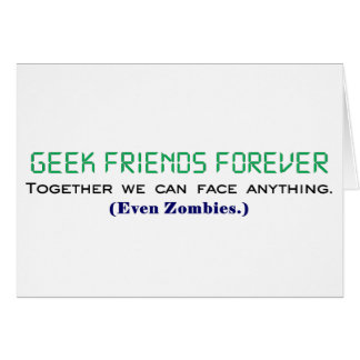 Geek Friends Forever Together We Can Face Zombies Card