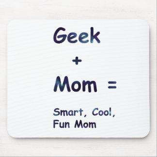 Geek + Mom = Smart, Cool, Fun Mom Mouse Pad