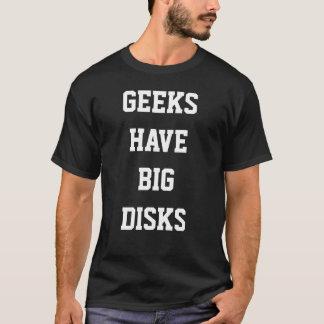 Geeks Have Big Disks T-Shirt
