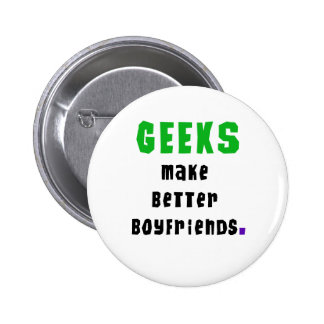 Geeks Make Better Boyfriends 2 Inch Round Button
