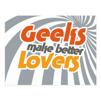 Geeks make better lovers postcard