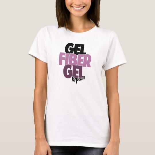 Gel, Fibre, Gel, Repeat - 3D Fibre Lashes Tshirt
