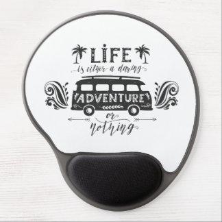 Gel Mousepad - Life a Daring Adventure