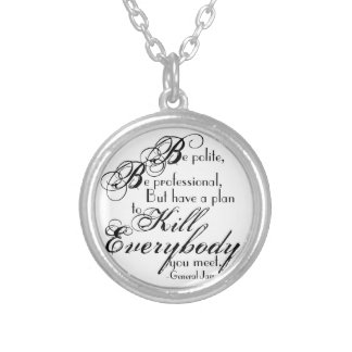 Gen. James Mattis Quote - Be Polite... Silver Plated Necklace
