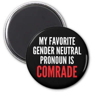Gender Neutral Pronoun Comrade Magnet