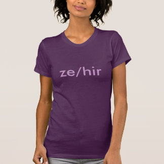 Gender Pronouns: Ze / Hir T-Shirt