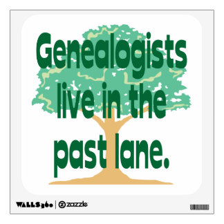 Genealogists Live In The Past Lane Wall Sticker