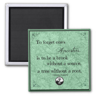 Genealogy Quote To Forget One's Ancestors Magnet