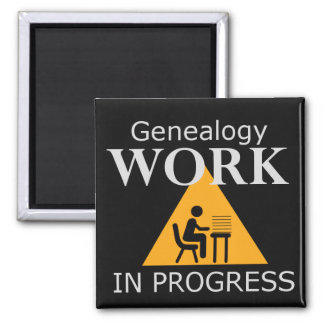 Genealogy Work in Progress Magnet