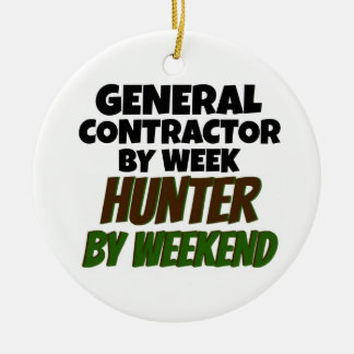 General Contractor by Week Hunter by Weekend Ceramic Ornament