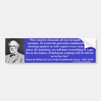 General Robert E. Lee, Bumber 4 Bumper Sticker