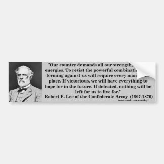 General Robert E. Lee, Bumber 5 Bumper Sticker