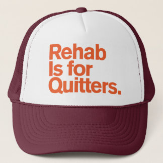 Generic Comedy™ / Rehab is for quitters Trucker Hat