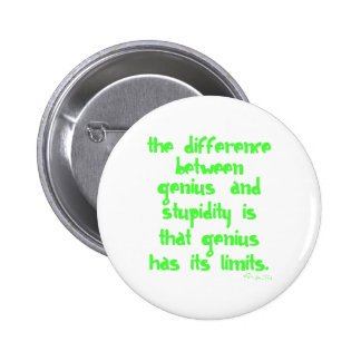 Genius and Stupidity 2 Inch Round Button