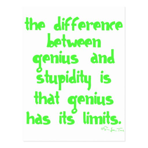 Genius and Stupidity Post Cards