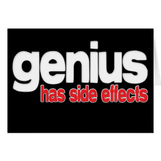 Genius Has Side Effects Greeting Cards
