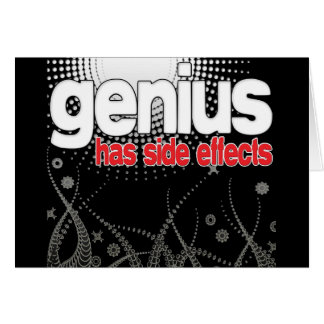 Genius Has Side Effects Greeting Card
