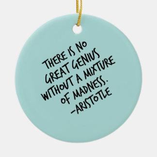 Genius Mixture of Madness Aristotle Inspirational Ceramic Ornament