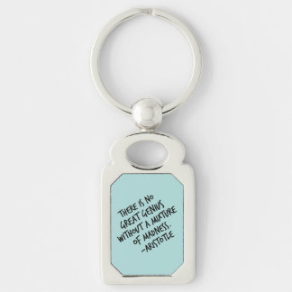 Genius Mixture of Madness Aristotle Inspirational Keychain