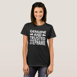 Genuine and Trusted Stephanie T-Shirt