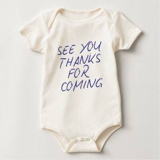 "Genuine ""See You Thanks For Coming"" Rompers"