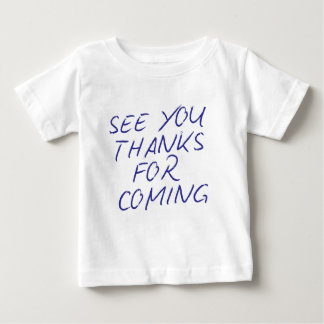 """Genuine """"See You Thanks For Coming"""" Tee Shirts"""