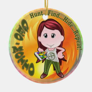 GEO GIRL MOTTO HUNT FIND HIDE REPEAT CERAMIC ORNAMENT
