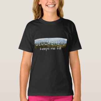 Geocaching keeps me fit T-Shirt
