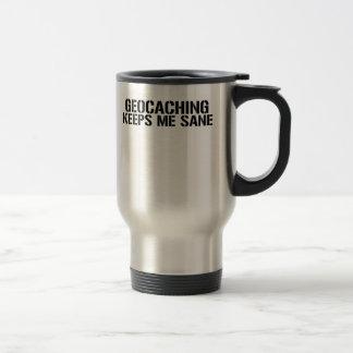 Geocaching Keeps Me Sane Travel Mug