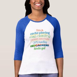Geocaching, Kinda Gal Tshirt
