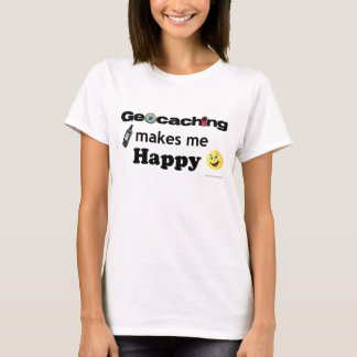 Geocaching makes me Happy Shirt